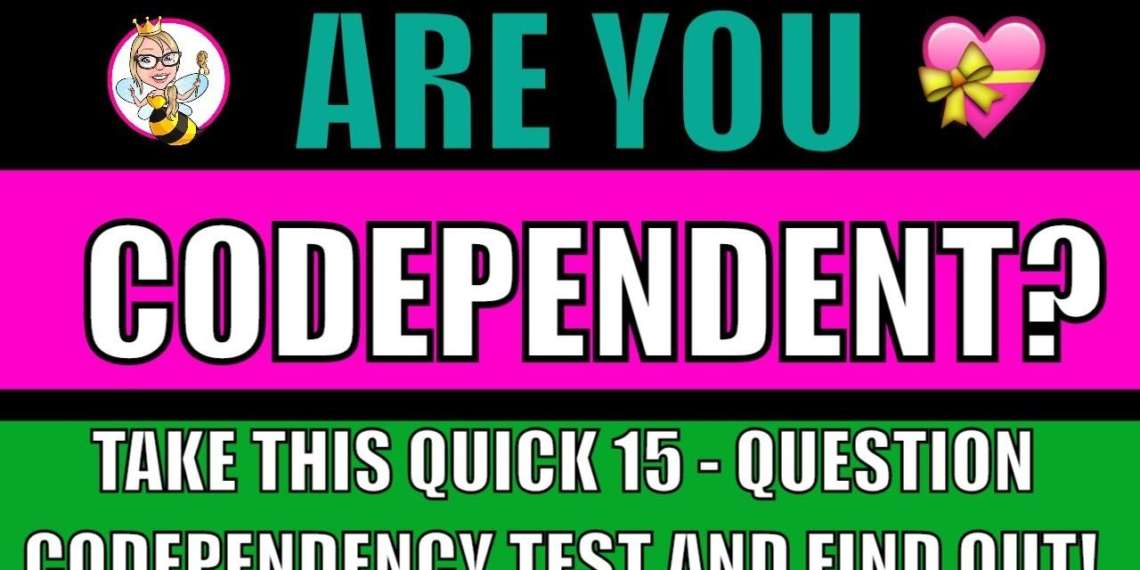 The Codependency Test: 15 Questions to Ask Yourself – Are You Codependen…