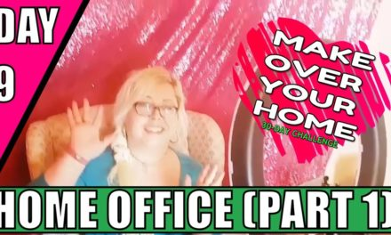 Day 9 – Home Office (Part One) Clean with me! 30 Day Decluttering Challenge