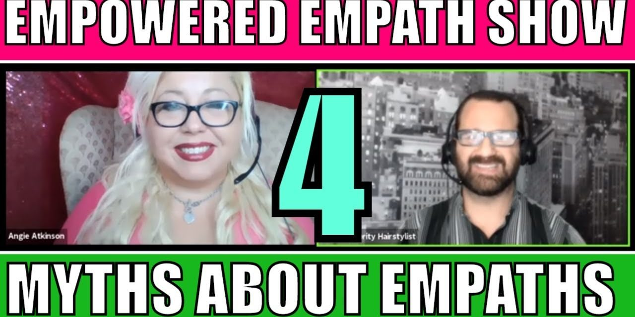 4 Myths About Empaths: Empowered Empath Show