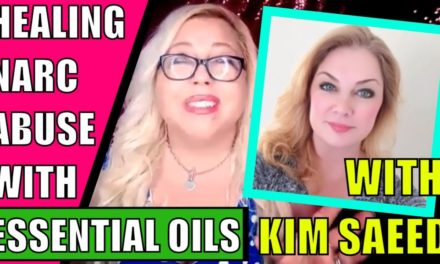 Why Kim Saeed Loves Essential Oils for Narcissistic Abuse Recovery: Inte…