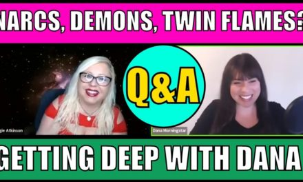 Narcissists, Demons, Twin Flames & More (LIVE REPLAY) with Dana Mornings…