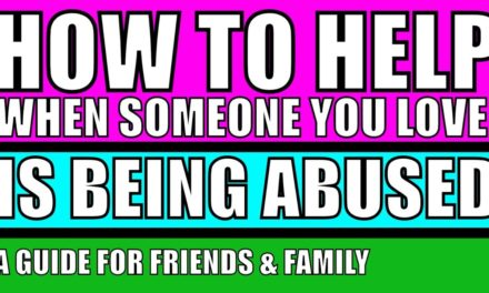How to Help When Someone You Love Is Being Abused