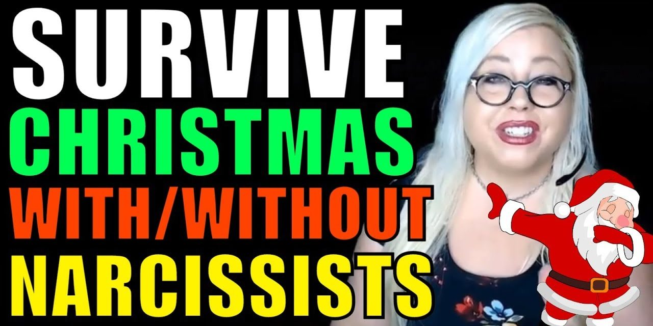 Narcissists at Christmas: Survive With OR Without Them – Plus XMAS SPANi…