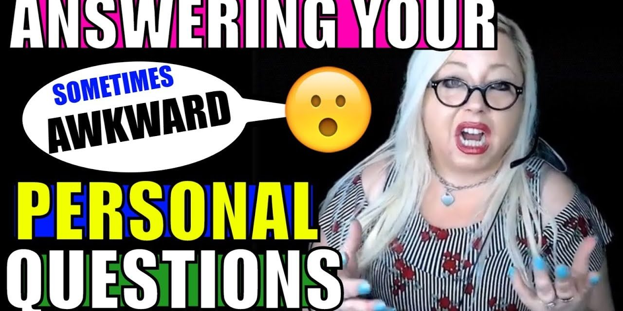 Awkward! Answering your questions – y'all got personal! (Ask Me Anything…