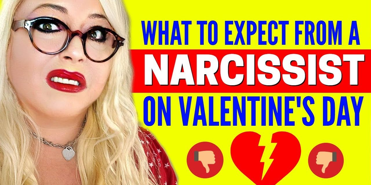 Narcissist Valentine's Day – Things to Remember on Valentine's Day for T…
