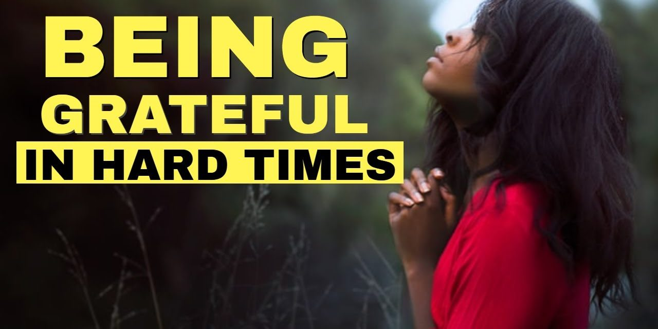Finding Gratitude in Challenging Times #ThankfulThursday