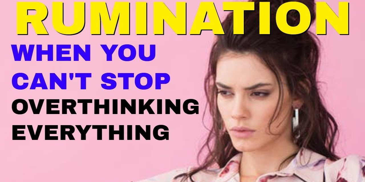 Rumination: How to Stop Overthinking and Make Decisions Confidently (Plu…