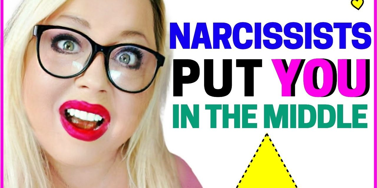 Narcissists Triangulate You (By Putting You in the Middle of Their Argum…