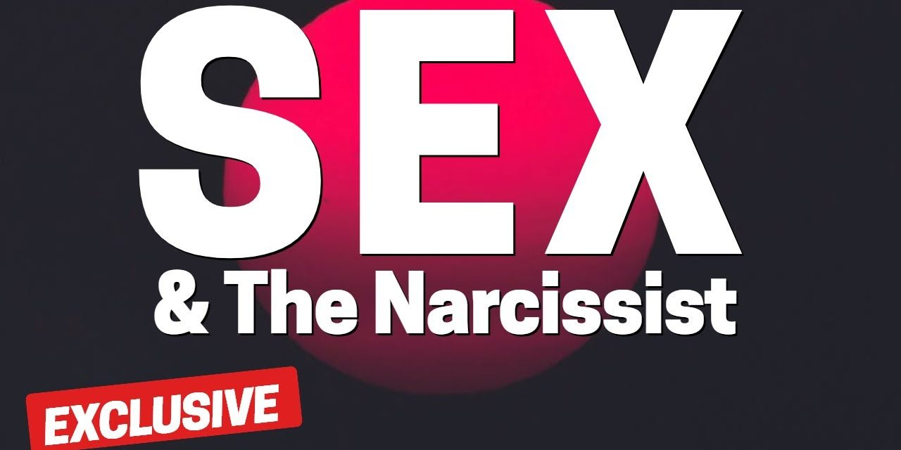 Sex and the Narcissist (A Frank Discussion)