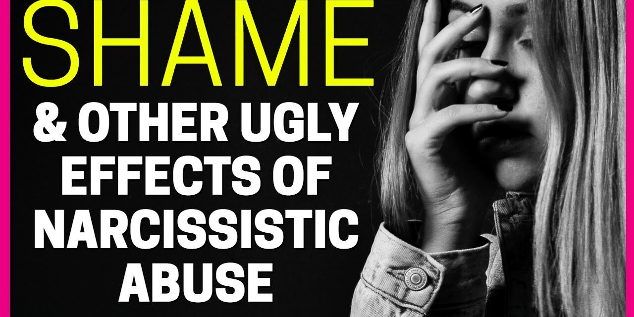 Shame and Other Ugly After-Effects of Narcissistic Abuse *EMBARRASSING*
