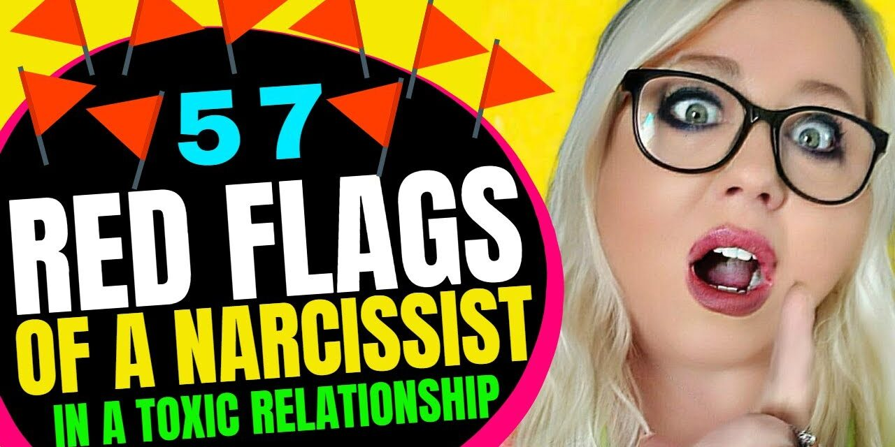 57 Red Flags Indicating Narcissism