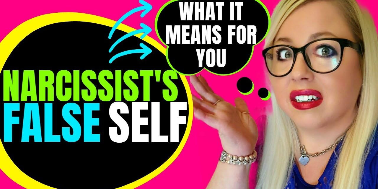 Narcissism: False Self (What it is, why it happens and how to deal)