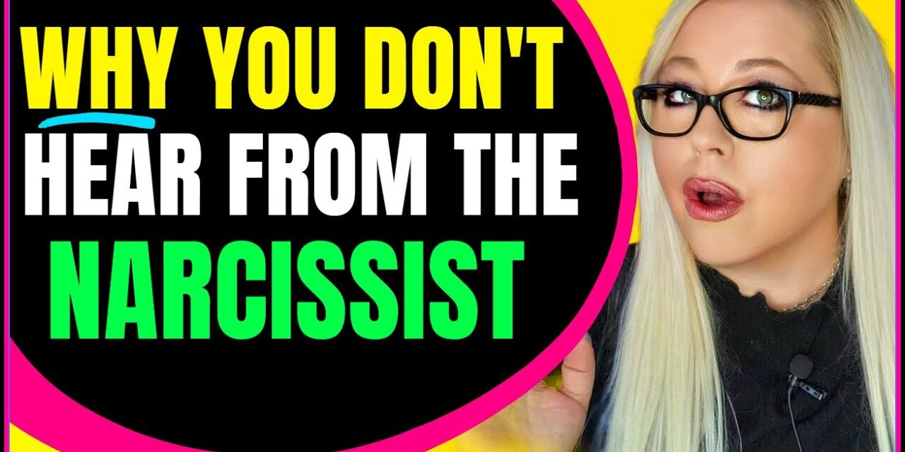 Why you don't hear from the narcissist