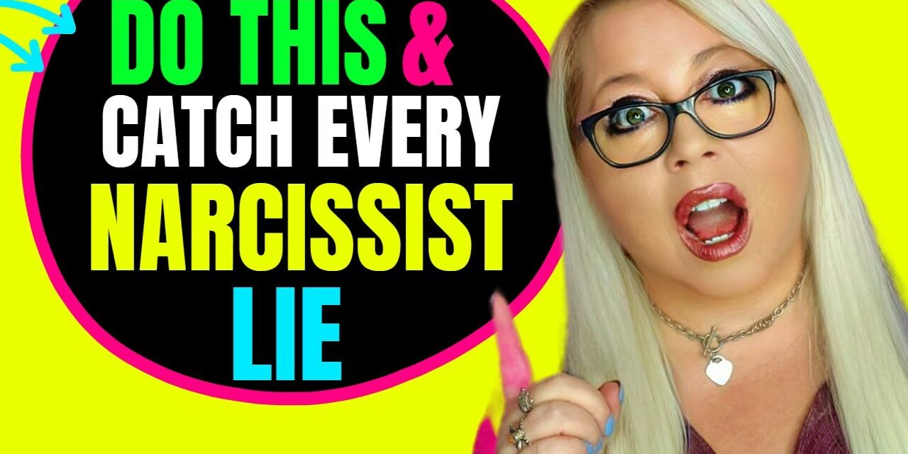 How to Catch a Narcissist in a Lie Every Time (No-Fail Method!)