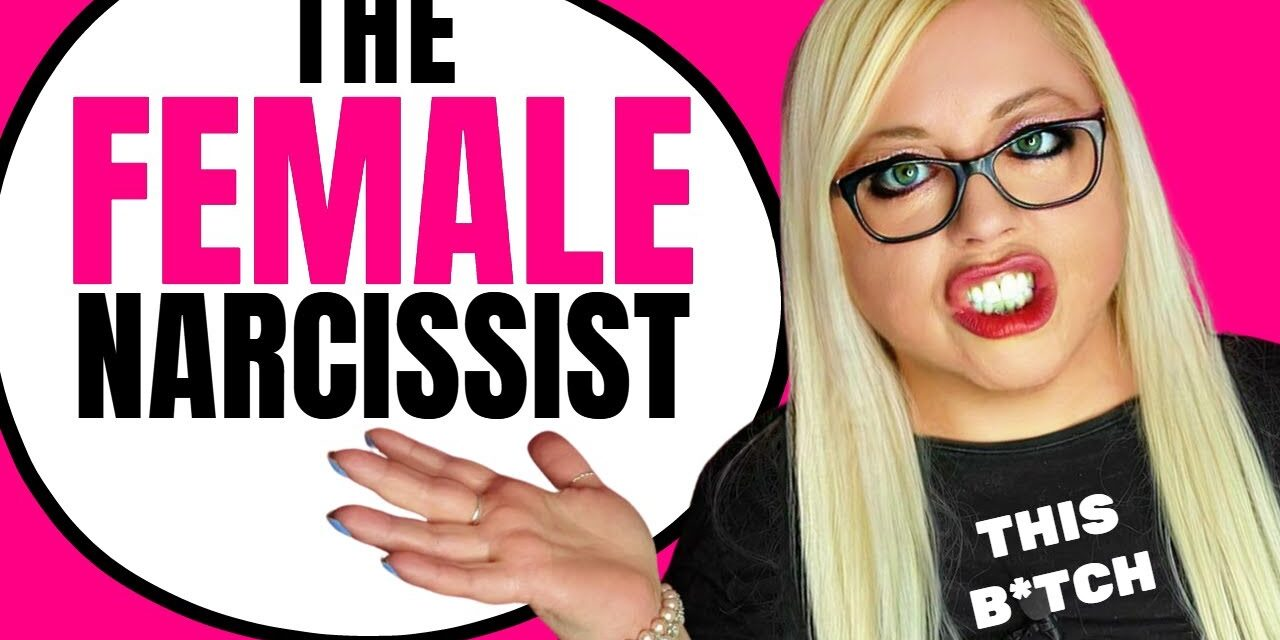 The Female Narcissist (What No One Else is Going to Tell You About This …