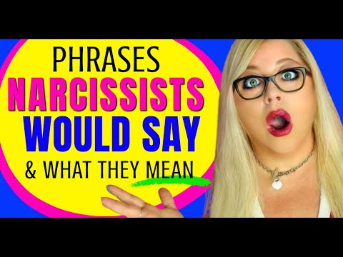 Things Narcissist Would Say (and What They Really Mean!) The Language of…