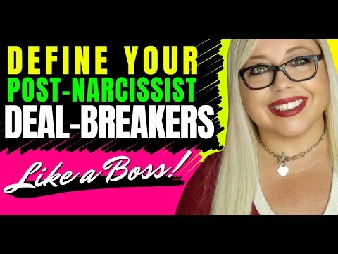 How Do You Define Deal Breakers In Relationships After Narcissistic Abuse